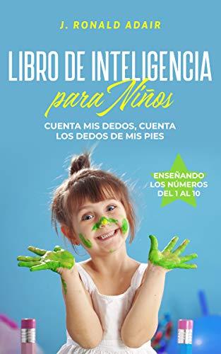 Libro de Inteligencia para Niños: Cuenta Mis Dedos, Cuenta Mis ...