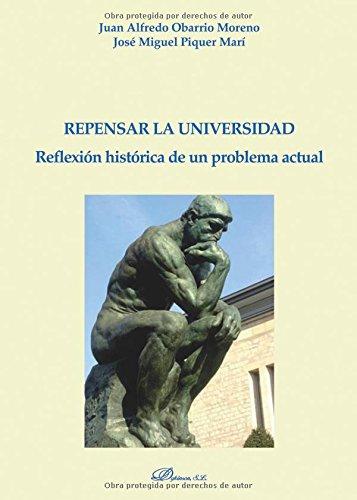 Repensar la universidad. Reflexión histórica de un problema actual por Juan Alfredo Obarrio Moreno