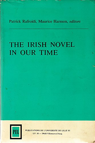 the-irish-novel-in-our-time-roman-irlandais-contemporain-text-in-english-volumes-4-et-5-des-cahiers-
