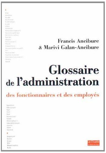 Glossaire de l'administration, des fonctionnaires et des employs