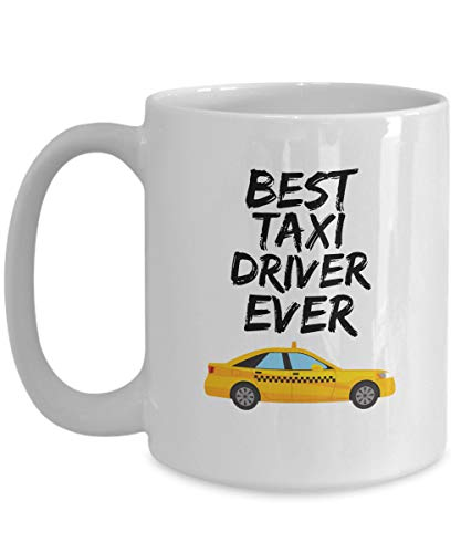 Tea Cup, Coffee Mug Gift Idea Coffee Cup Funny Taxi Driver Mug Best Taxi Driver Ever Taxi Driver Funny Taxi Driver Gift For Taxi Driver Cup Cab Driver Mug Cab Driver Gift Gift For Him/Her(11oz)