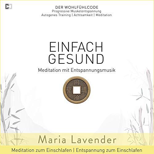 08 Gesund (Kapitel 08: Einfach Gesund - Wohlfühlreise - Geführte Meditation zum Einschlafen)