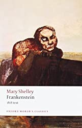 Frankenstein or The Modern Prometheus: The 1818 Text (Oxford World's Classics) by Shelley, Mary (2009) Paperback