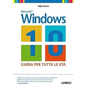 Windows 10: guida per tutte le età