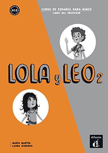 Lola y Leo 2 libro del profesor por María Martín
