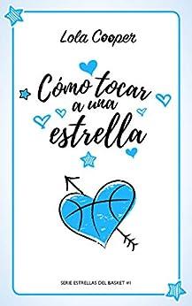 Cómo Tocar A Una Estrella por Lola Cooper epub