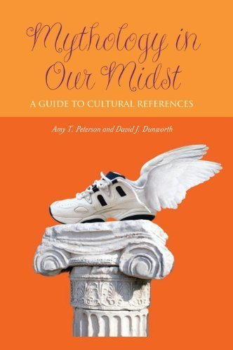 Mythology in Our Midst: A Guide to Cultural References 1st edition by Peterson, Amy T., Dunworth, David J. (2004) Hardcover