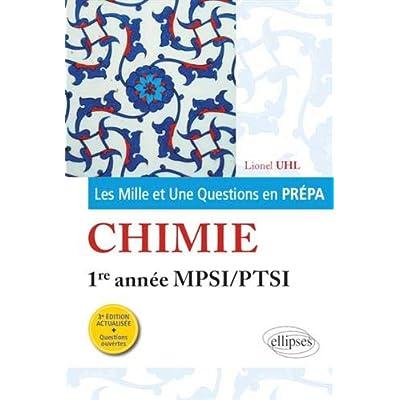 Les 1001 questions de la chimie en prépa - 1re année MPSI-PTSI - 3e édition actualisée