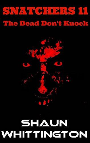 Snatchers 11: The Dead Don't Knock