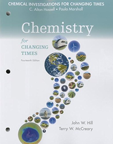 Chemical Investigations for Chemistry for Changing Times (14th Edition) 14th edition by Hill, John W., McCreary, Terry W., Kolb, Doris K., Hassell, (2015) Paperback