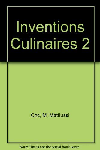 Livre officiel des inventions et des créations culinaires: Tome 2 par Conservatoire national de cuisine