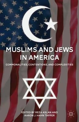 By Aslan, Reza ( Author ) [ Muslims and Jews in America: Commonalities, Contentions, and Complexities By Jun-2011 Paperback