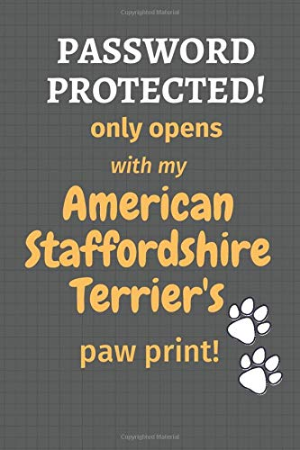Password Protected! only opens with my American Staffordshire Terrier's paw print!: For American Staffordshire Terrier Dog Fans