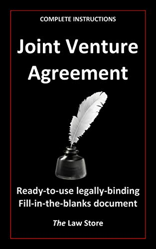 Joint Venture Agreement: Inclusive of Detailed Instructions On How To Prepare The Joint Venture Agreement (English Edition)