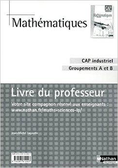 Mathématiques - CAP industriel Groupement A et B de Jean-Michel Lagoutte ( 12 juin 2010 )