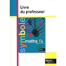 Maths 1e S : Livre du professeur