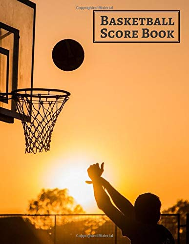 Basketball Score Book: Unique Statistics Record, Game Keeper Logbook, Home Throws, Fouls, Scores, Free Throws, Home Score, Visitors Score, Fearless ... 8.5