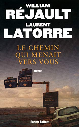Le chemin qui menait vers vous par William RÉJAULT, Laurent LATORRE