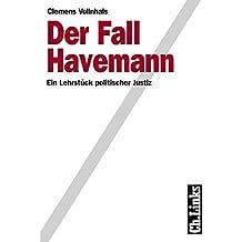 Der Fall Havemann. Ein Lehrstück politischer Justiz