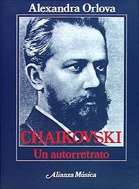 Chaikovski: Un autorretrato (Alianza Música (Am)) por Alexandra Orlova