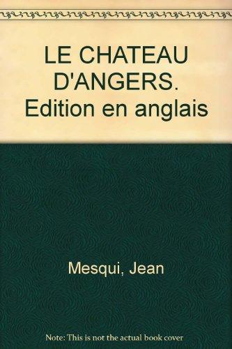 Le Château d'Angers (anglais) par Mesqui et Mesqui