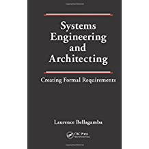 Systems Engineering and Architecting: Creating Formal Requirements by Bellagamba, Laurence (2012) Hardcover