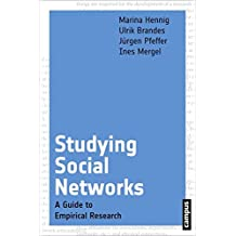 Studying Social Networks – A Guide to Empirical Research