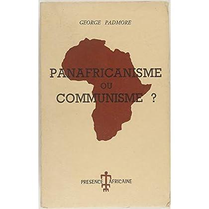 Panafricanisme ou communisme ? - la prochaine lutte pour l'afrique.