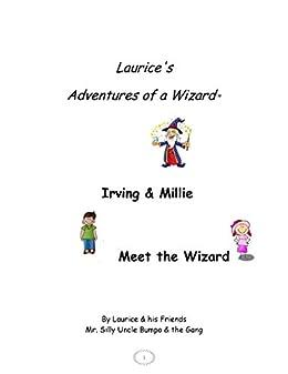 Laurice's Adventures of a Wizard, Irving & Millie Meet the Wizard Epub Descargar Gratis