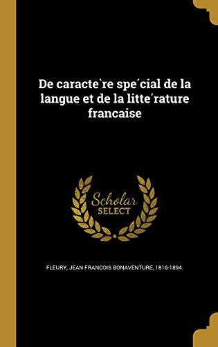 de Caracte Re Spe Cial de La Langue Et de La Litte Rature Franc Aise (Jeans 181)