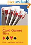 The Card Games Bible: Over 150 games...