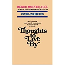 (Thoughts to Live by * *) By Maxwell Maltz (Author) Paperback on (Nov , 2007)