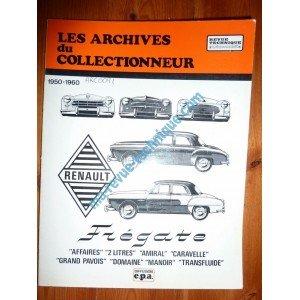 ARC0091 REVUE TECHNIQUE ARCHIVES DU COLLECTIONNEUR RENAULT FREGATE DE 51 A 60
