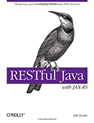 RESTful Java with Jax-RS (Animal Guide) by Bill Burke (2009-12-07)