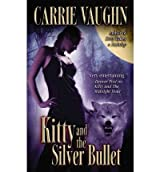 [(Kitty and the Silver Bullet)] [Author: Carrie Vaughn] published on (January, 2008)
