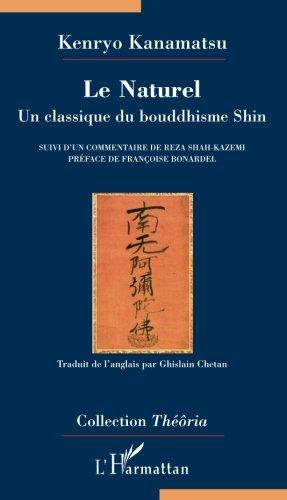 Le Naturel : un classique du Bouddhisme Shin