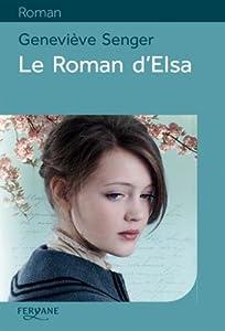"""Afficher """"Le roman d'Elsa"""""""