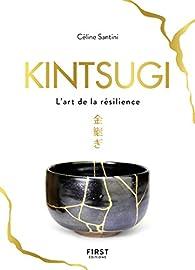 Kintsugi : L'art de la résilience par Céline Santini