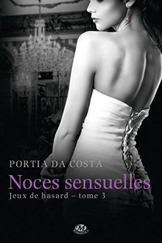 Jeux de hasard, Tome 3: Noces sensuelles