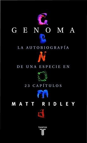 Genoma - La Autobiografia de Una Especie En 23 Capitulos por Matt Ridley