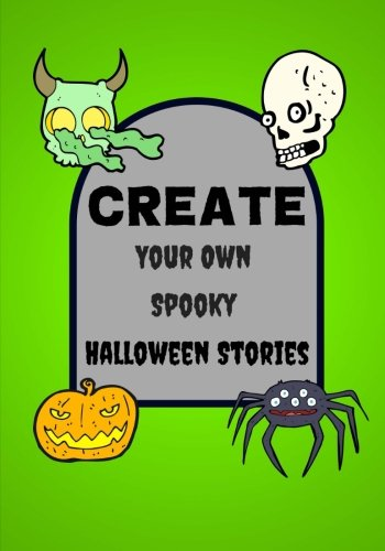 Create Your Own Spooky Halloween Stories: Lined Blank Halloween Book for Kids, 100 Pages, Slime Green (Halloween Crafts)