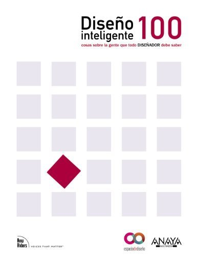 Diseno inteligente / 100 Things Every Designer Needs to Know about People: 100 cosas sobre la gente que todo disenador necesita saber / 100 Things ... Needs to Know about People (Spanish Edition) by Susan M. Weinschenk (2011-09-23)