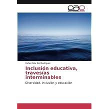 Inclusión educativa, travesías interminables: Diversidad, inclusión y educación