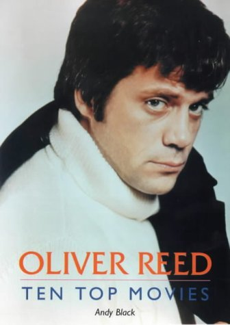 Portada del libro Oliver Reed: Ten Top Movies - A Tribute to Oliver Reed by Andy Black (1999-11-01)