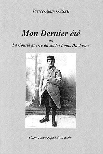 Mon Dernier t : ou La Courte guerre du soldat Louis Duchesne