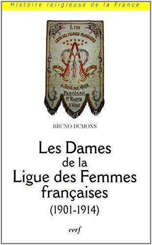 Les Dames de la Ligue des Femmes Franaises (1901-1914)