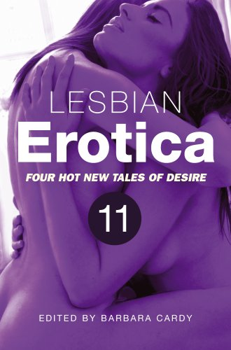 Lesbian Erotica, Volume 11: Four great new stories