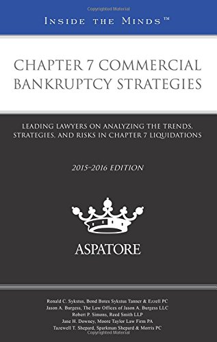 chapter-7-commercial-bankruptcy-strategies-2015-2016-leading-lawyers-on-analyzing-the-trends-strateg