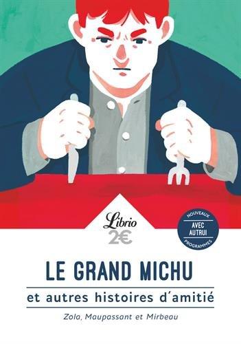 Le grand Michu : Et autres histoires d'amitié