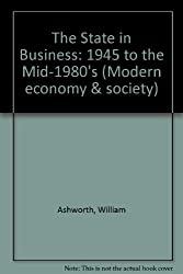 The State in Business: 1945 to the Mid-1980's (Modern economy & society)